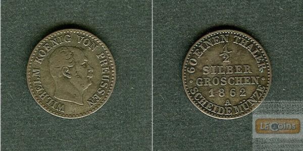 Preussen 1/2 Silber Groschen 1862 A  ss/ss+